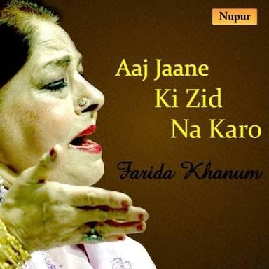 aaj jaane ki zid na karo  farida khanum  review music