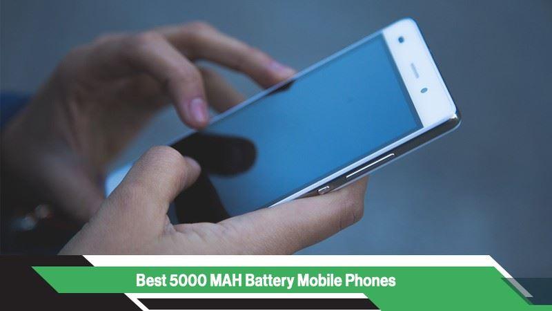 Best 5000 mAh Battery Mobile Phones in India