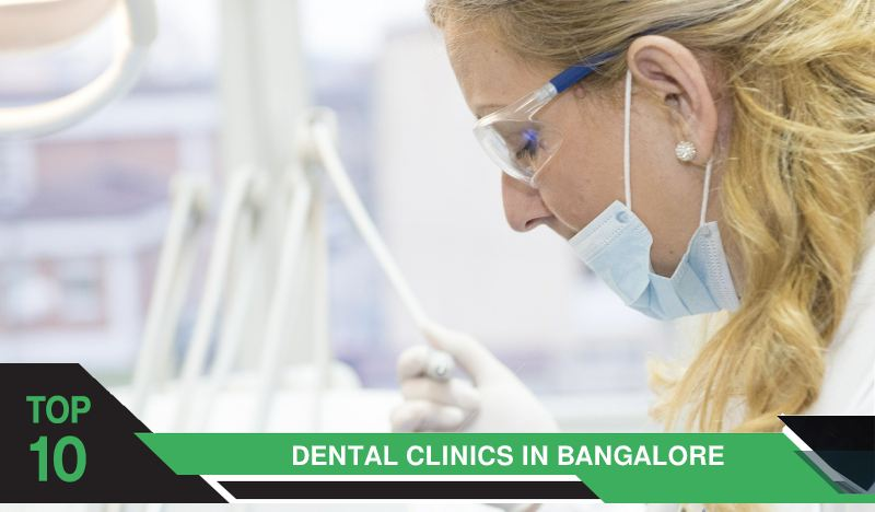 Top 10 Dental Clinics in Bangalore