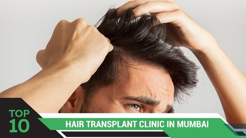 Top 10 Hair Transplant Clinics in Mumbai