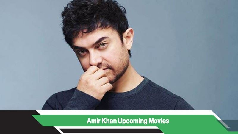 Aamir Khan Upcoming Movies, List, Release Date
