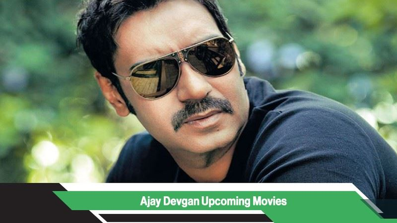 Ajay Devgn Upcoming Movies, List, Release Date