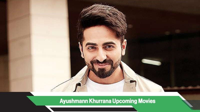 Ayushmann Khurrana Upcoming Movies, List, Release Date