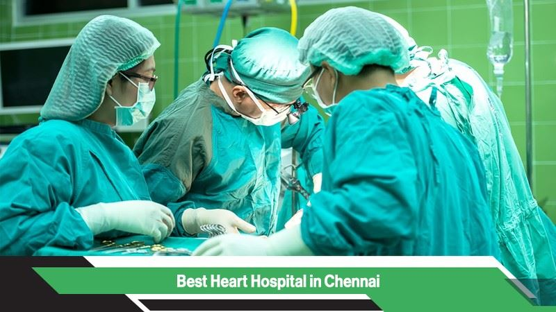 Best Heart Hospitals in Chennai