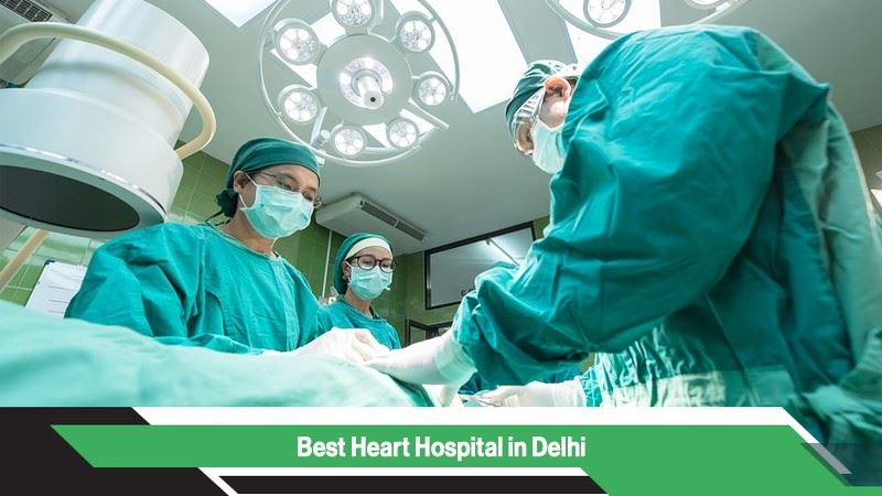 Best Heart Hospitals in Delhi