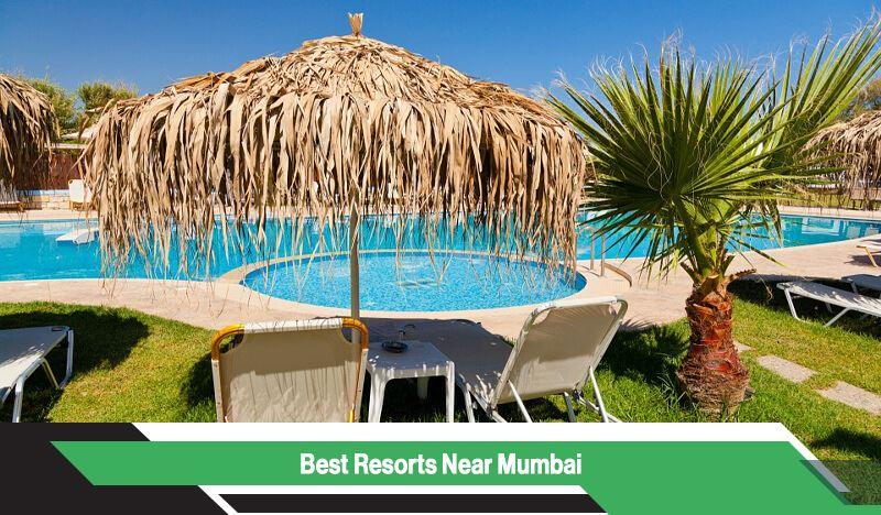 Top 10 Resorts Near Mumbai