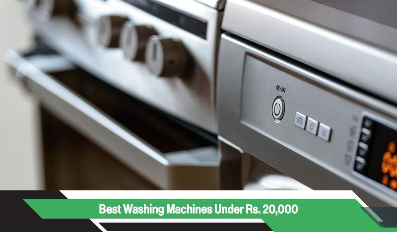 Best Washing Machines Under Rs 20,000 in India
