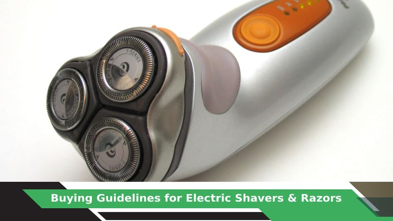 How to Choose Electric Shavers & Razors?