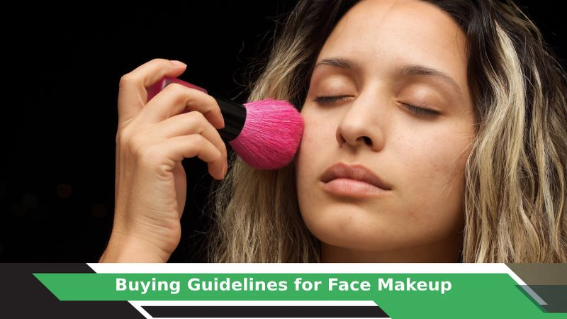 Face Makeup Buying Guide