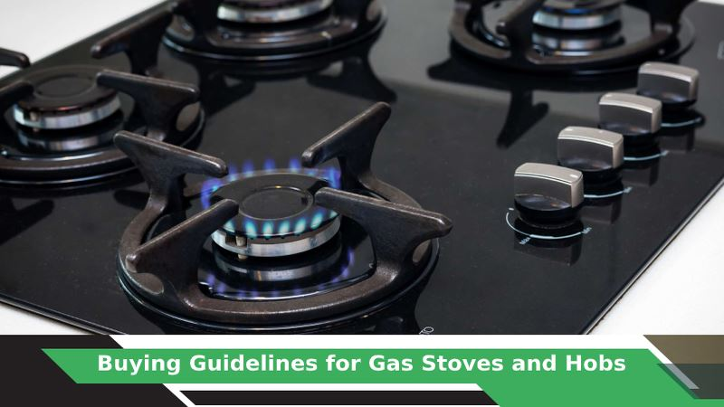 How to buy Gas Stoves and Hobs?