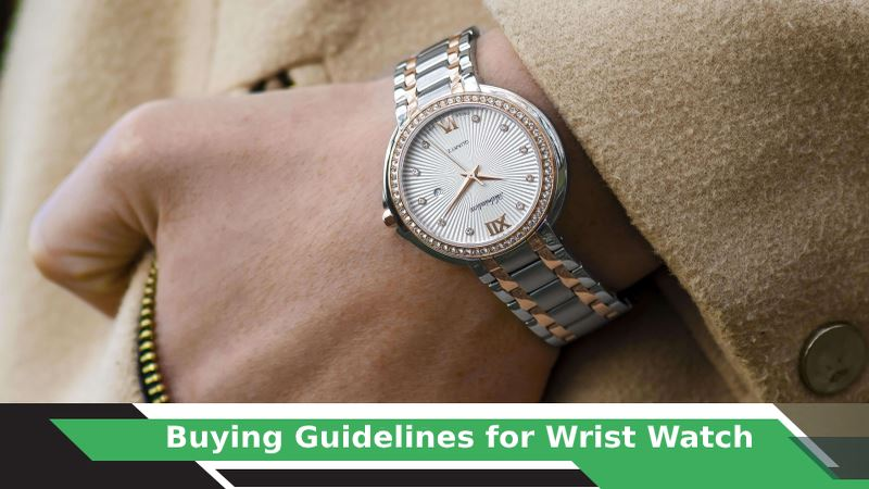 How to buy a Wrist Watch?