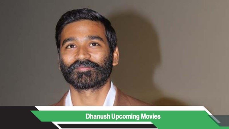 Dhanush Upcoming Movies