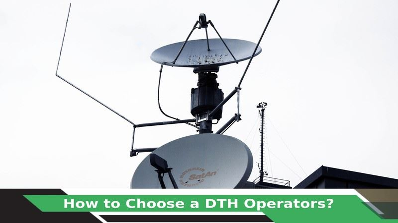 How to Choose a DTH Operators?