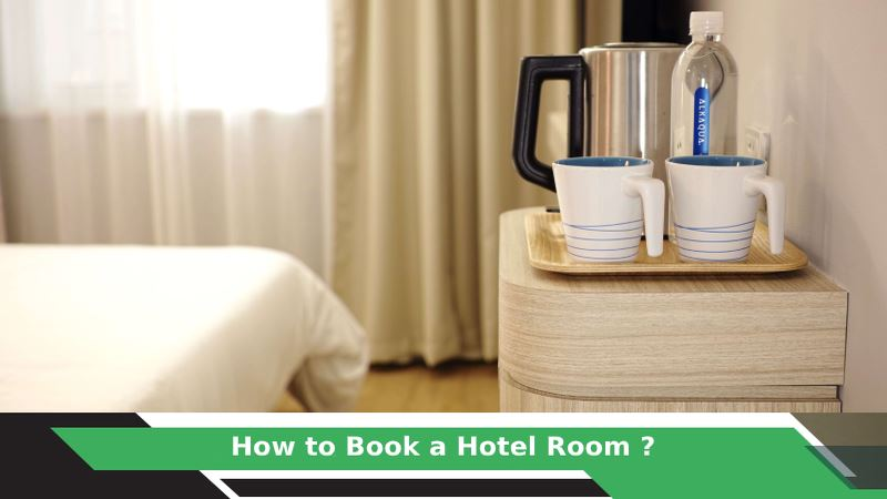 How to Book a Hotel Room?