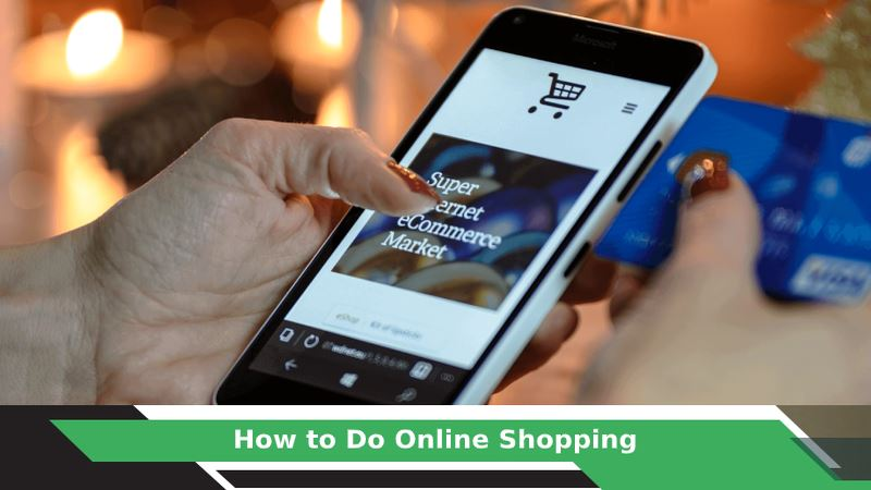 How to Do Online Shopping?