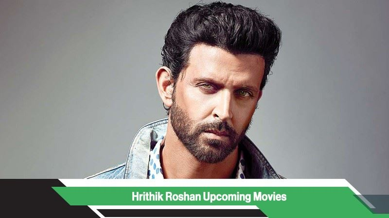 Hrithik Roshan Upcoming Movies, List, Release Date