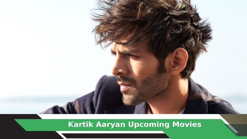 Kartik Aaryan Upcoming Movies, List, Release Date