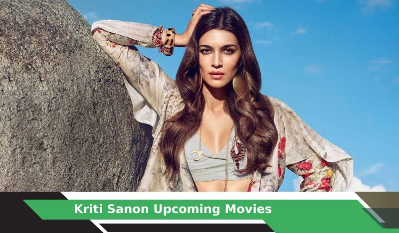 Kriti Sanon Upcoming Movies, List, Release Date