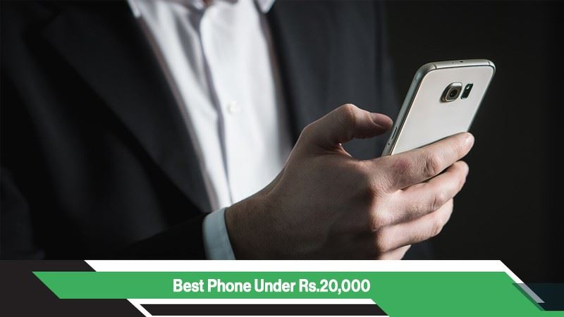 Best Mobile Phones Under Rs 20,000 in India