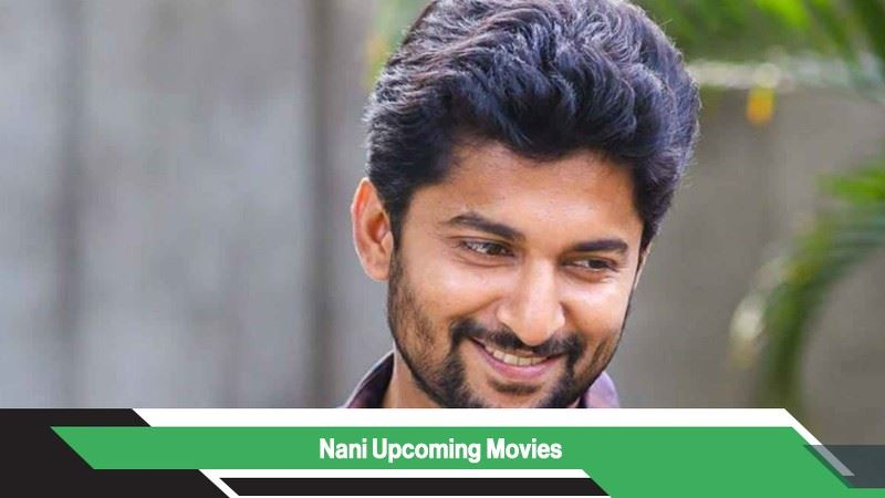 Nani Upcoming Movies, List, Release Date