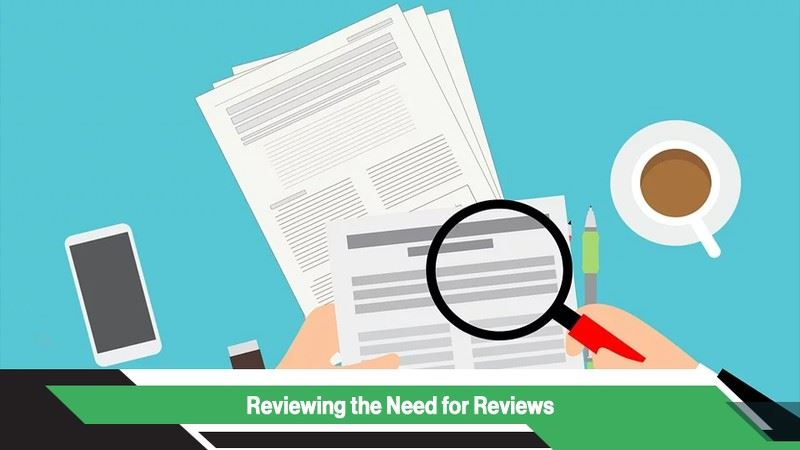 Reviewing the need for reviews