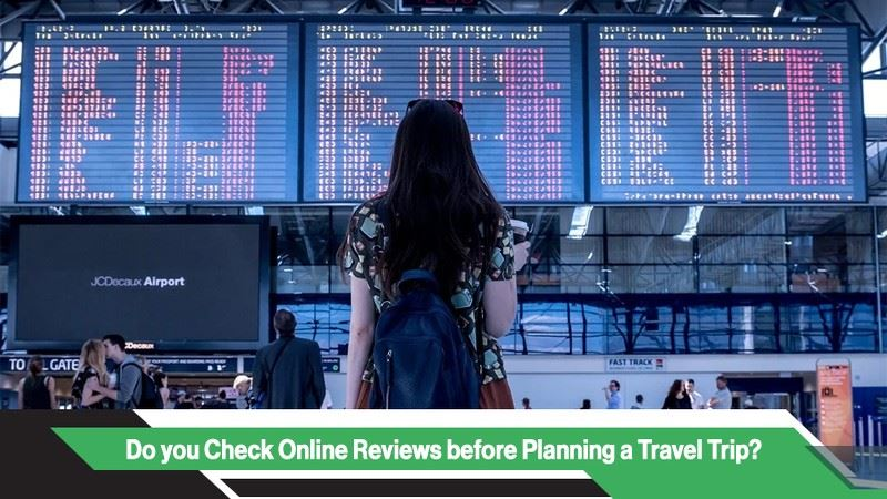 Do you check Online Reviews before Planning a Travel Trip?