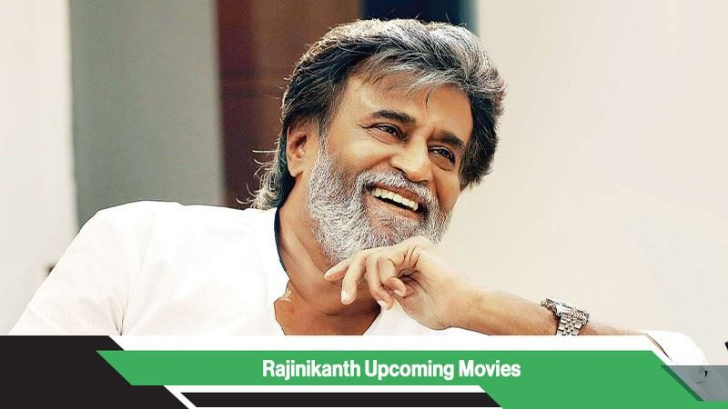 Rajinikanth Upcoming Movies