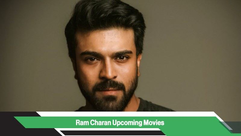 Ram Charan Upcoming Movies, List, Release Date