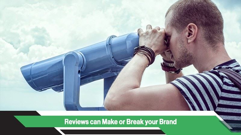 Reviews can Make or Break your Brand