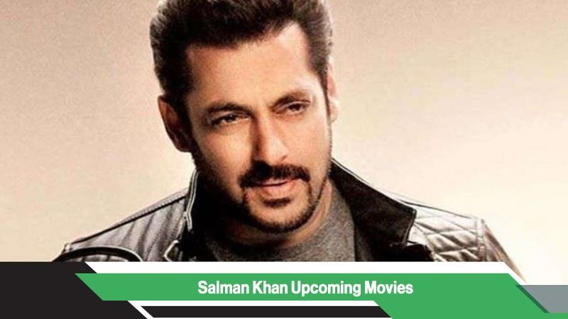 Salman Khan Upcoming Movies, List, Release Date