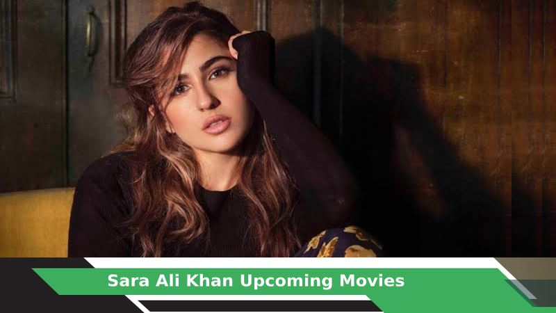 Sara Ali Khan Upcoming Movies, List, Release Date