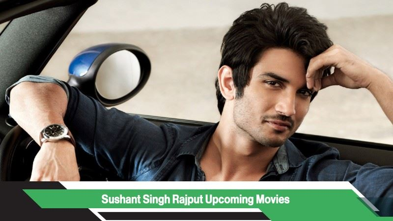 Sushant Singh Rajput Upcoming Movies, List, Release Date