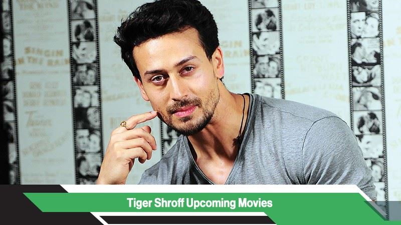 Tiger Shroff  Upcoming Movies, List, Release Date
