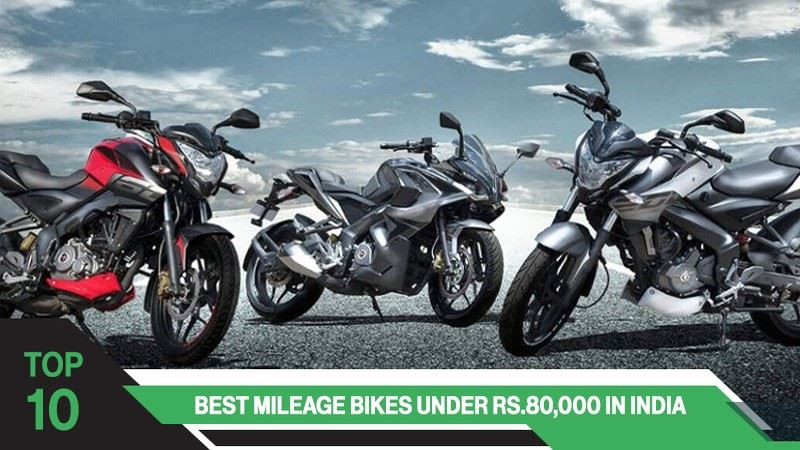 Top 10 Best Mileage Bikes Under Rs. 80,000 in India