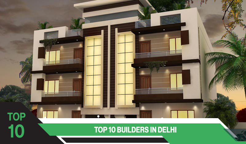 Top 10 Builders in Delhi