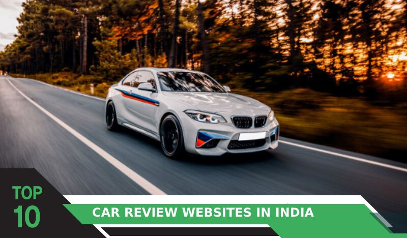 Top 10 Car Review Websites in India