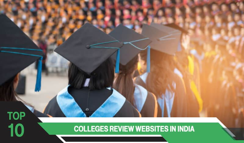 Top 10 Colleges Review Websites in India