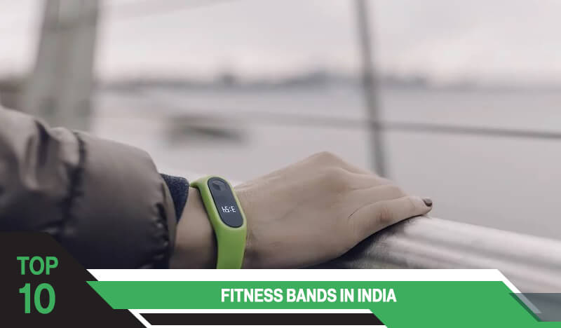 Top 10 fitness bands in India