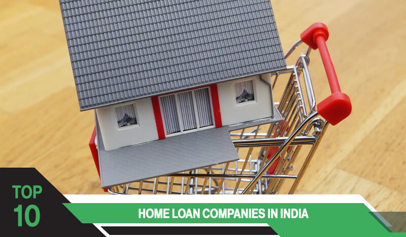 Top 10 Home Loan Companies in India
