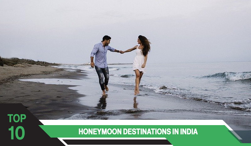 Top 10 Best Honeymoon Destinations in India