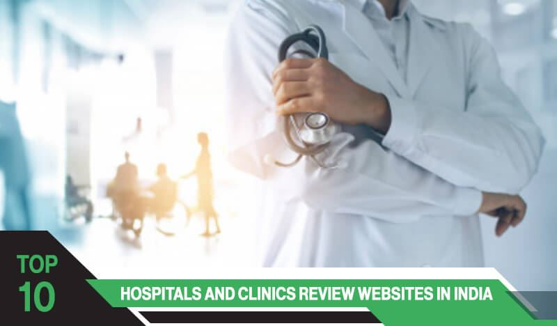 Top 10 Hospitals & Clinics Review Websites in India