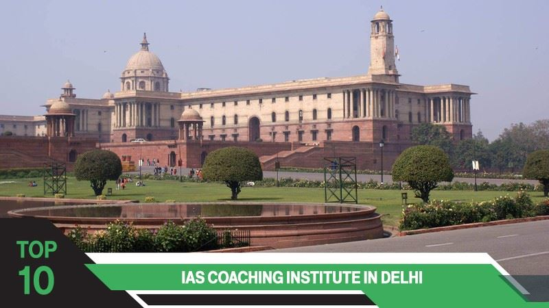 Top 10 IAS Coaching Centres in Delhi