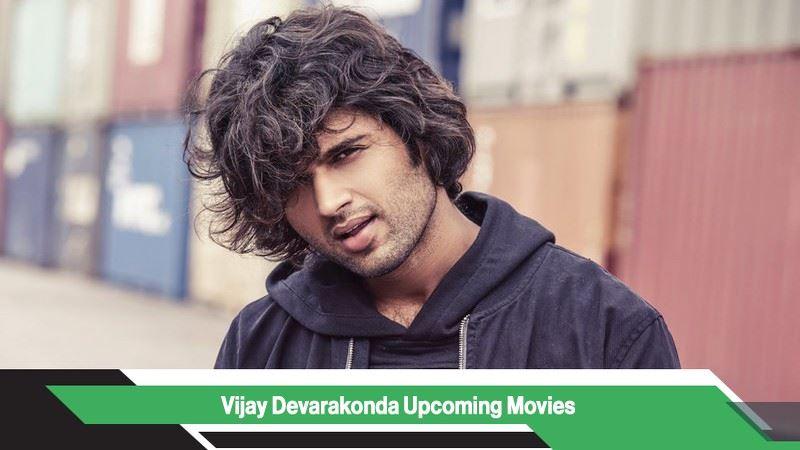 Vijay Deverakonda Upcoming Movies, List, Release Date