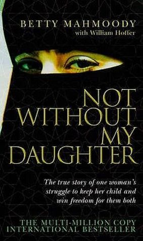 Not Without My Daughter - Betty Mahmoody Image