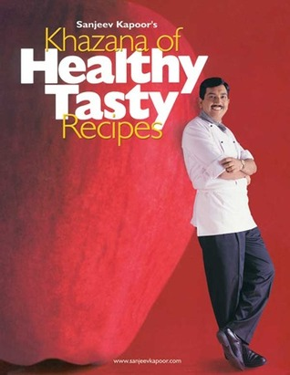 Khazana Of Healthy Tasty Recipes - Sanjeev Kapoor Image