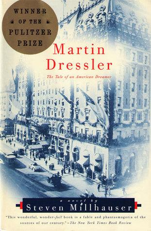 Martin Dressler : The Tale Of An American Dreamer - Steven Millhauser Image