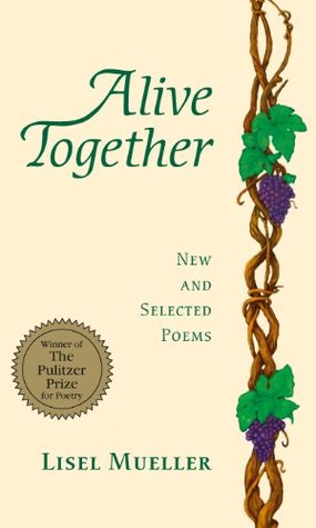 Alive Together : New And Selected Poems - Lisel Mueller Image