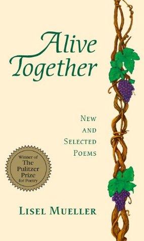 Alive Together : New And Selected Poems - Lisel Mueller Image