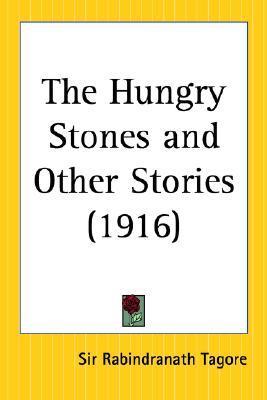 Hungry Stones - Rabindranath Tagore Image