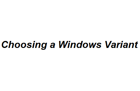 Choosing a Windows Variant Image